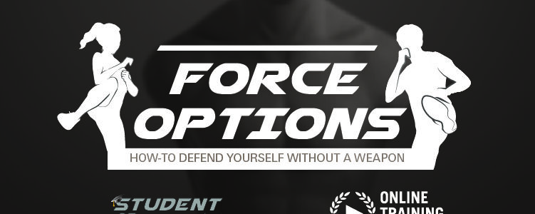 Force Options: How-to Defend Yourself Without a Weapon