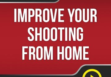 Lesson #3 - Improve Your Shooting From Home
