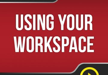 Lesson #5 - Using Your Workspace
