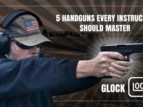 5 Handguns Every Instructor Should Master - GLOCK